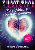 Vibrational Medicine New Choices For Hea