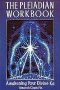 Pleiadian Workbook Awakening Your Divine Ka