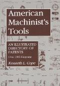American Machinists Tools An Illustrated Directory of Patents