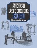 American Lathe Builders: 1810-1910