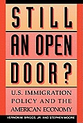 Still an Open Door?: U.S. Immigration Policy and the American Economy