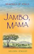 Jambo Mama Memories of Africa
