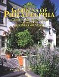 Gardens of Philadelphia: Gardens and Arboretums of the City and Delaware Valley (Pennsylvania's Cultural & Natural Heritage)