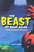 The Beast of Bray Road: Tailing Wisconsin's Werewolf (Ohio)