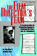 Film Directors Team A Practical Guide For