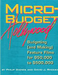 Micro Budget Hollywood Budgeting & Making Feature Films for $50000 to $500000