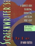 Screenwriters Bible A Complete Guide 3rd Edition