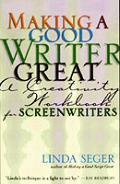 Making a Good Writer Great A Creativity Workbook for Screenwriters