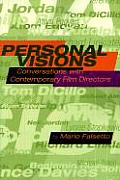 Personal Visions: Conversations with Contemporary Film Directors