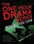 One Hour Drama Series Producing Episodic Television