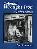 Colonial Wrought Iron The Sorber Collection