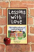 Lessons With Love Tales Of Teaching & Le