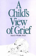 Childs View Of Grief