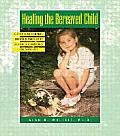 Healing the Bereaved Child: Grief Gardening, Growth Through Grief and Other Touchstones for Caregivers Cover