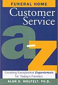 Funeral Home Customer Service A-Z: Creating Exceptional Experiences for Today's Families