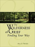 The Wilderness of Grief: Finding Your Way (Understanding Your Grief) Cover