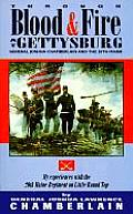 Through Blood & Fire at Gettysburg General Joshua L Chamberlain & the 20th Maine