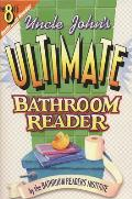 Uncle Johns Ultimate Bathroom Reader Its the 8th Bathroom Reader
