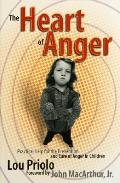 The Heart of Anger: Practical Help for the Prevention and Cure of Anger in Children (Calvary Press Christian Council)