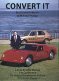 Convert It A Step By Step Manual For Converting an Internal Combustion Vehicle to Electric Power