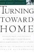 Turning Toward Home: Reflections on the Family from Harper's Magazine (American Retrospective Series)