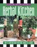 Today's Herbal Kitchen: How to Cook and Design with Herbs Through the Seasons