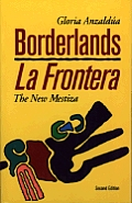 Borderlands La Frontera The New Mestiza 2nd Edition