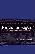Me as Her Again: True Stories of an Armenian Daughter