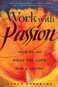 Work With Passion How To Do What You Lov