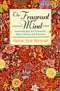 The Fragrant Mind: Aromatherapy for Personality, Mind, Mood, and Emotion Cover