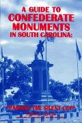 A Guide to Confederate Monuments in South Carolina: Passing the Silent Cup
