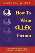 How to Write Killer Fiction The Funhouse of Mystery & the Roller Coaster of Suspense