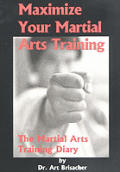Maximize Your Martial Arts Training: The Martial Arts Training Diary