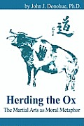 Herding The Ox The Martial Arts As Moral