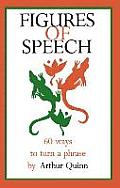 Figures of Speech : Sixty Ways To Turn a Phrase (82 Edition)
