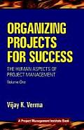 Organizing Projects for Success Volume 1