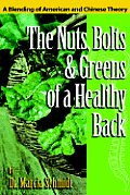 The Nuts, Bolts & Greens of a Healthy Back: A Blending of American and Chinese Theory