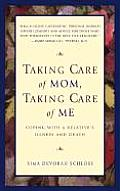 Taking Care of Mom, Taking Care of Me