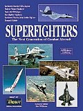 Superfighters The Next Generation of Combat Aircraft