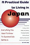 Practical Guide to Living in Japan Everything You Need to Know to Successfully Settle in