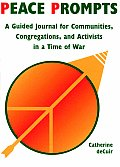 Peace Prompts: A Guided Journal for Communities, Congregations, and Activists in a Time of War