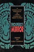 Prosperos Mirror A Translators Portfolio of Latin American Short Fiction
