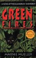 Green Fires: Assault on Eden: A Novel of the Ecuadorian Rainforest