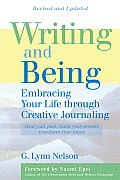 Writing & Being 2ND Edition Embracing Your Life