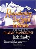 Reawakening the Spirit in Work The Power of Dharmic Management