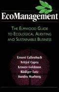 Ecomanagement The Elmwood Guide to Ecological Auditing & Sustainable Business