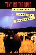 Tony & the Cows A True Story from the Range Wars