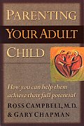 Parenting Your Adult Child How You Can Help Them Achieve Their Full Potential