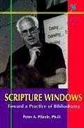 Scripture Windows Toward a Practice of Bibliodrama