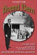 The Round Barn, a Biography of an American Farm, Volume Four: Corn Marketing, the American Breeders Service, State, Nation, and the World